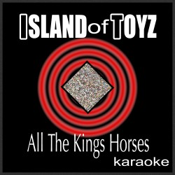 ALL THE KINGS HORSES (KARAOKE)
