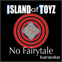 NO FAIRYTALE (KARAOKE)